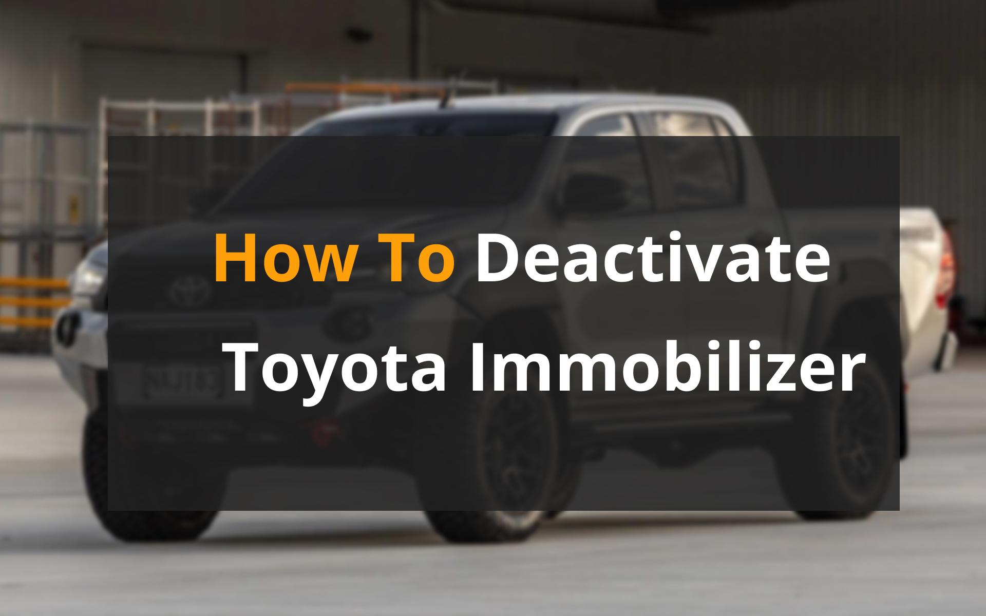 How to Deactivate Toyota Immobilizer: image