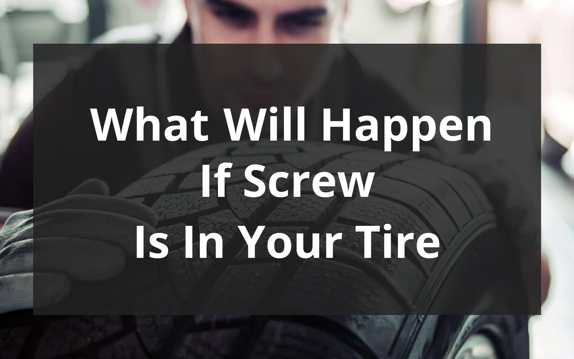What Will Happen If Screw Is In Your Tire image